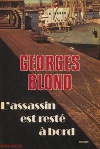 Georges Blond - L'Assassin est resté à bord.