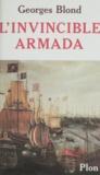 Georges Blond - L'Invincible armada.