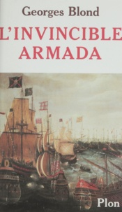 Georges Blond - L'Invincible armada.
