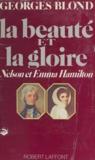 Georges Blond et Germaine Blond - La beauté et la gloire - Nelson et Emma Hamilton.