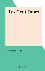 Georges Blond - Les Cent-Jours.