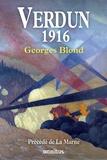 Georges Blond - Verdun 1916 - Précédé de La Marne.