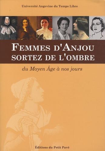 Georges Bodet - Femmes d'Anjou, sortez de l'ombre - Du Moyen Age à nos jours.