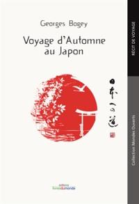 Georges Bogey - Voyage d'automne au Japon.