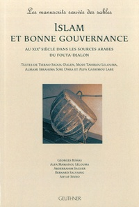 Georges Bohas et Alfa Mamadou Lélouma - Islam et bonne gouvernance - Au XIXe siècle dans les sources arabes du Fouta-Djalon.