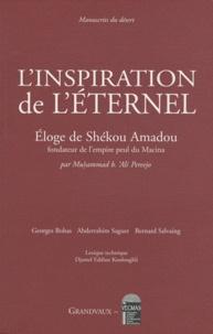 Georges Bohas et Abderrahim Saguer - L'inspiration de l'éternel - Eloge de Shekou Amadou, fondateur de l'empire peul du Macina, édition bilingue français-arabe.