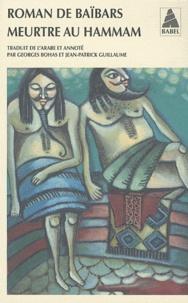 Georges Bohas - Roman de Baïbars Tome 6 : Meurtre au hammam.