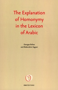 Georges Bohas et Abderrahim Sauger - The Explanation of Homonymy in the Lexicon of Arabic.
