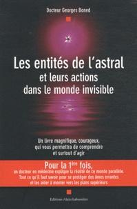 Georges Boned - Les entités de l'astral et leurs actions dans le monde invisible.