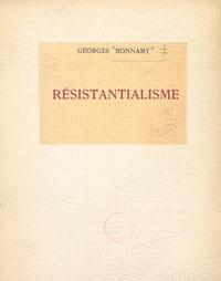 Georges Bonnamy - Résistantialisme.