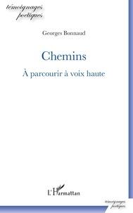 Georges Bonnaud - Chemins - À parcourir à voix haute.