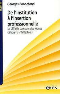 De linstitution à linsertion professionnelle - Le difficile parcours des jeunes déficients intellectuels.pdf