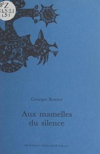 Georges Bonnet et Claudine Goux - Aux mamelles du silence.