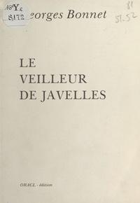 Georges Bonnet - Le Veilleur de Javelles.