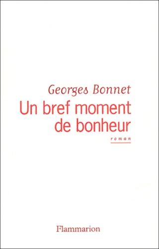 Georges Bonnet - Un bref moment de bonheur.