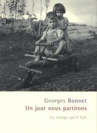 Georges Bonnet - Un jour nous partirons.