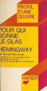 Georges Bonneville et Georges Décote - Pour qui sonne le glas, Hemingway - Analyse critique.