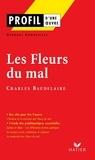 Georges Bonneville - Profil - Baudelaire : Les Fleurs du mal - Analyse littéraire de l'oeuvre.