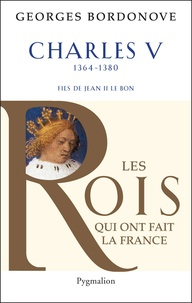 Georges Bordonove - Charles V - le Sage.