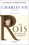 Georges Bordonove - Charles VII - Le Victorieux.