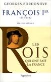 Georges Bordonove - François Ier - Le Roi-Chevalier.