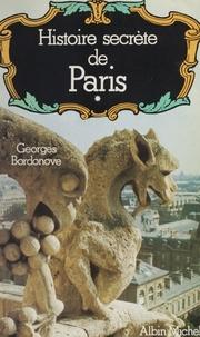 Georges Bordonove et Jean-Michel Angebert - Histoire secrète de Paris (1).
