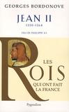 Georges Bordonove - Jean II le Bon - 1350-1364.