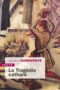 Georges Bordonove - La tragédie cathare.