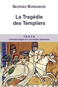 Georges Bordonove - La Tragédie des Templiers.