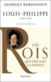 Georges Bordonove - Louis-Philippe - Roi des Français, 1830-1848.
