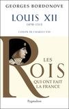 Georges Bordonove - Louis XII - Le Père du peuple.
