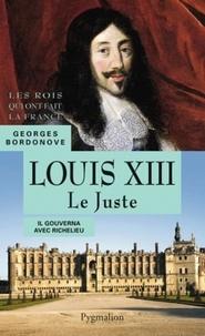 Georges Bordonove - Louis XIII - Le Juste.