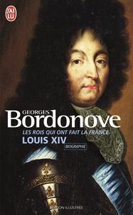 Georges Bordonove - Louis XIV, Roi-Soleil.