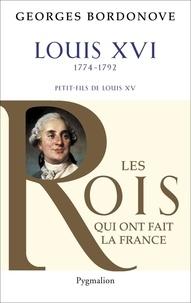 Georges Bordonove - Louis XVI Le Roi-Martyr.