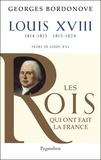Georges Bordonove - Louis XVIII - Le Désiré.
