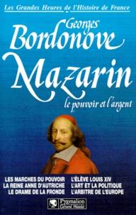 Georges Bordonove - Mazarin - Le pouvoir et l'argent.