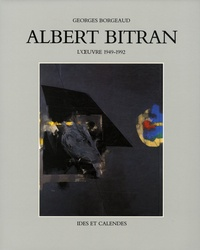 Georges Borgeaud - Albert Bitran - L'oeuvre 1949-1992.
