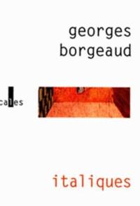 Georges Borgeaud - Italiques.