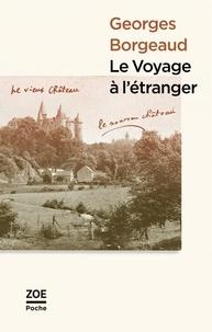 Georges Borgeaud - Le Voyage à l'étranger.