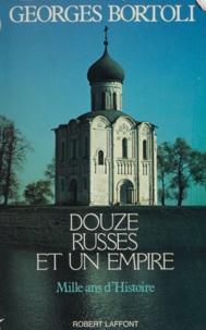 Georges Bortoli - Douze Russes et un empire - Mille ans d'histoire.