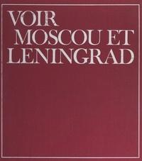 Georges Bortoli et  Collectif - Voir Moscou et Leningrad.