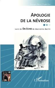 Georges Botet Pradeilles et Marcienne Martin - Apologie de la névrose suivi de En écho.
