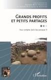 Georges Botet Pradeilles et Patrick Haim Lucas du Châtelier - Grands profits et petits partages - Tous comptes faits (ou presque !).