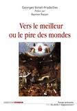 Georges Botet Pradeilles - Vers le meilleur ou le pire des mondes.