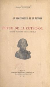 Georges Bouchard - Prieur de la Côte-d'Or - Un organisateur de la victoire, membre du Comité de salut public.