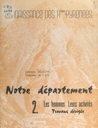 Georges Bouche et  Collectif - Notre département (2). Les hommes, leurs activités - Travaux dirigés.