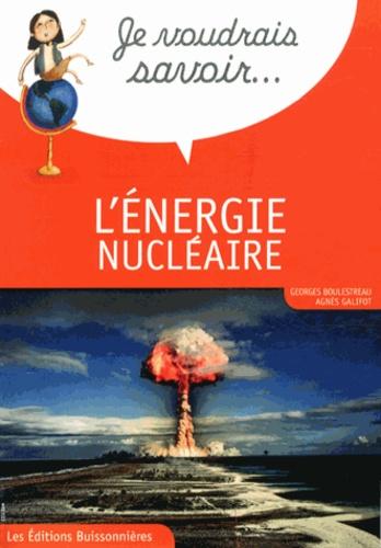 Georges Boulestreau et Agnès Galifot - L'énergie nucléaire.