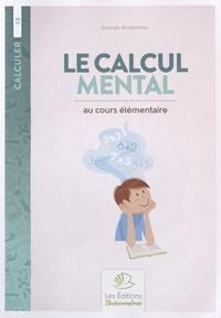 Georges Boulestreau - Le calcul mental au cours élémentaire.