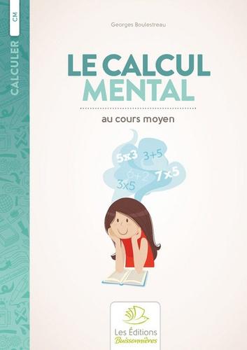 Georges Boulestreau - Le calcul mental en cours moyen.