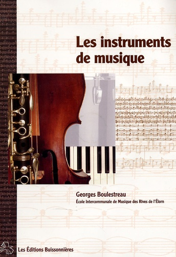 Georges Boulestreau - Les instruments de musique. 1 CD audio